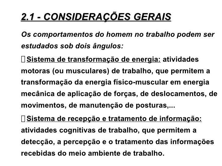 2.1 - CONSIDERAÇÕES GERAISOs comportamentos do homem no trabalho podem serestudados sob dois ângulos:Sistema de transforma...