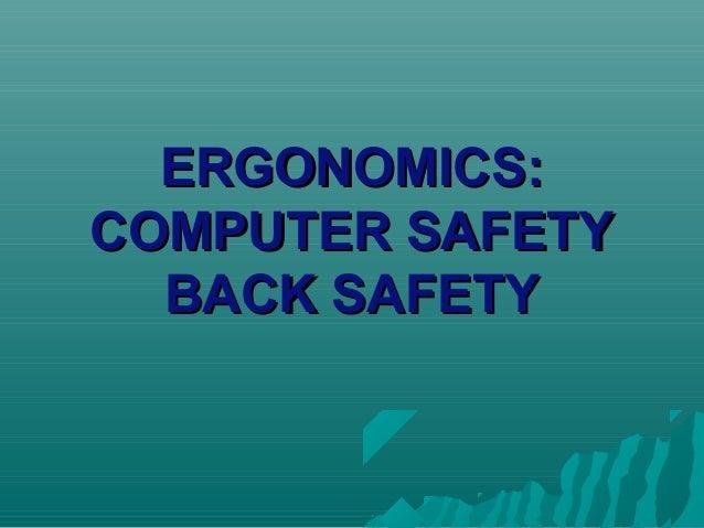 ERGONOMICS: COMPUTER SAFETY BACK SAFETY