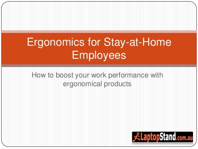 Ergonomics for Stay-at-Home       EmployeesHow to boost your work performance with         ergonomical products