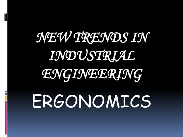 NEW TRENDS IN INDUSTRIAL ENGINEERING  ERGONOMICS