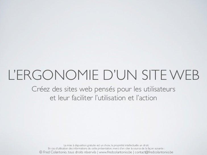L'ERGONOMIE D'UN SITE WEB   Créez des sites web pensés pour les utilisateurs        et leur faciliter l'utilisation et l'a...