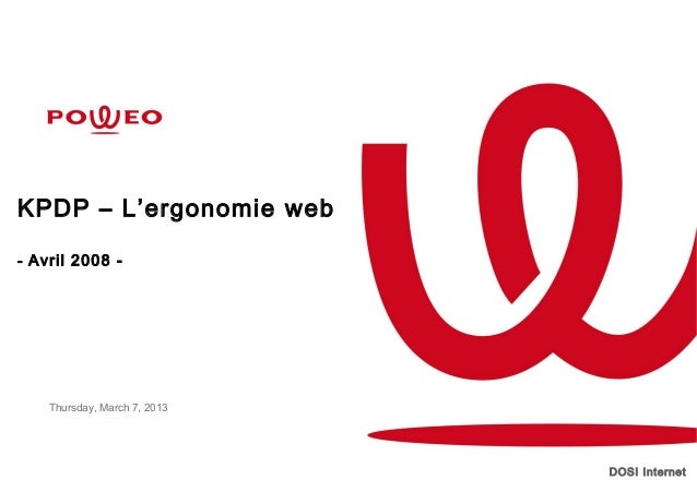 KPDP – L'ergonomie web- Avril 2008 -    Thursday, March 7, 2013                              DOSI Internet