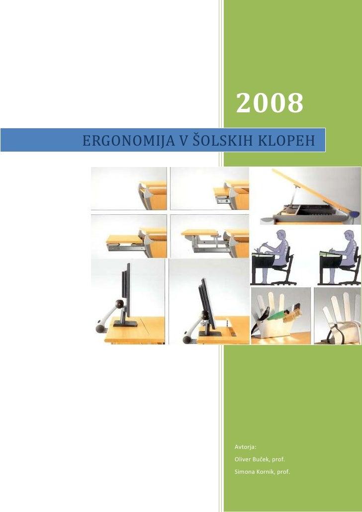 """ERGONOMIJA V ŠOLSKIH KLOPEH2008Avtorja:Oliver Buček, prof.Simona Kornik, prof.rightcenter<br />Kazalo TOC o """" 1-3""""  h z u ..."""
