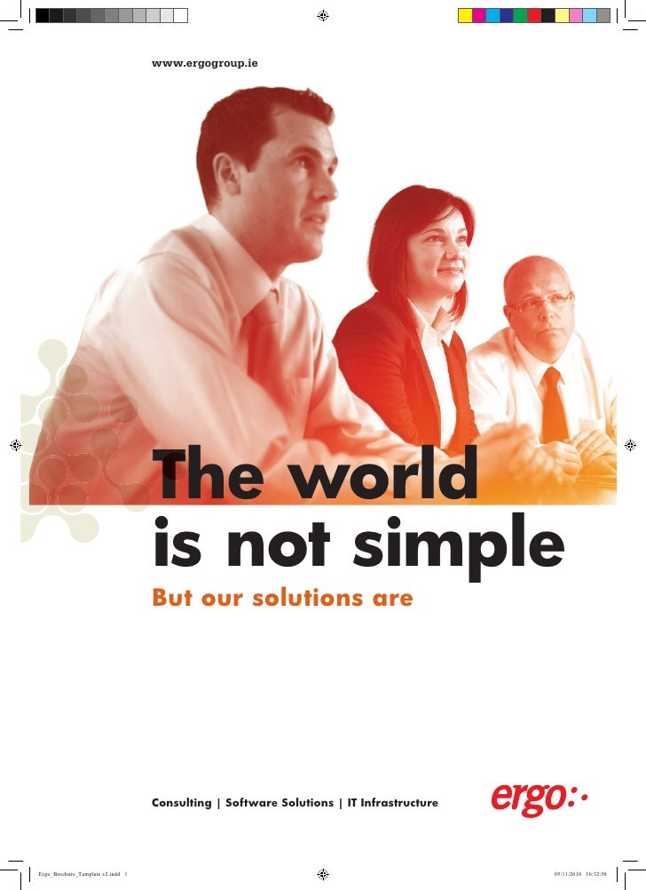 www.ergogroup.ie     The world is not simple But our solutions are     Consulting | Software Solutions | IT Infrastructure