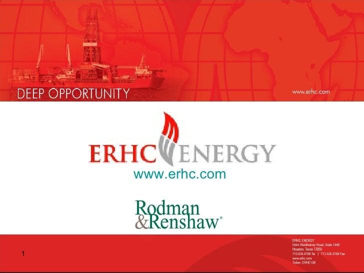 ERHC Energy Presents at Rodman & Renshaw Conference