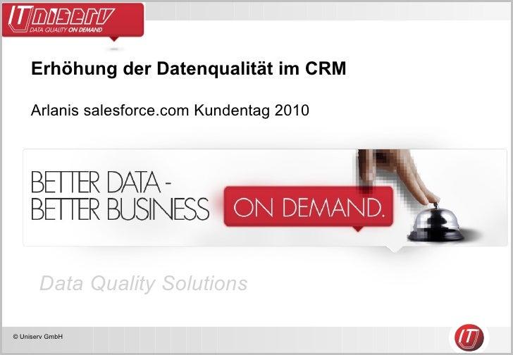 Erhöhung der Datenqualität im CRM Arlanis salesforce.com Kundentag 2010