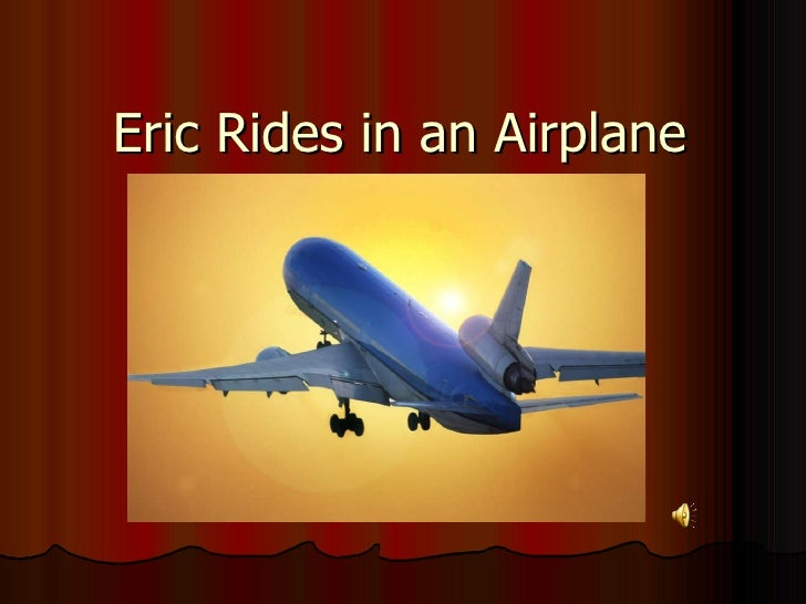 Eric Rides in an Airplane