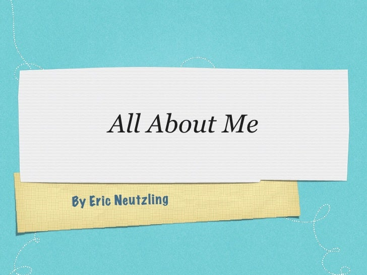 Eric - All About Me