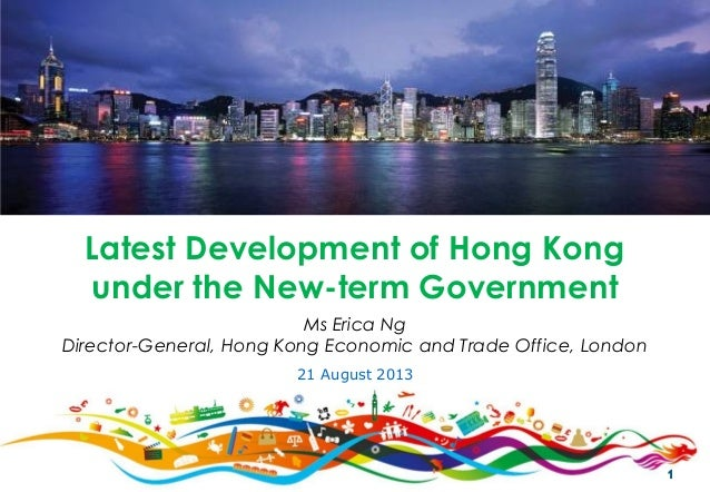 1 Ms Erica Ng Director-General, Hong Kong Economic and Trade Office, London Latest Development of Hong Kong under the New-...