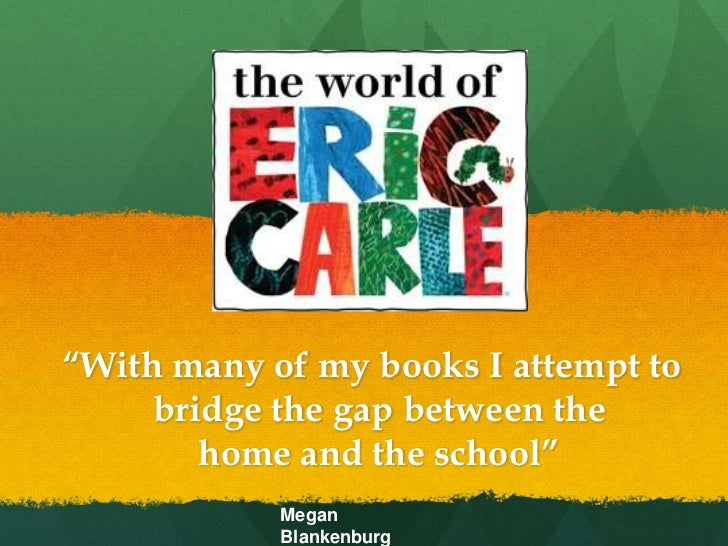 """With many of my books I attempt to     	      bridge the gap between the <br />                   home and the school..."