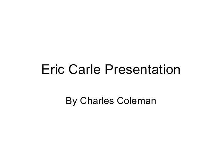 Eric carle presentation