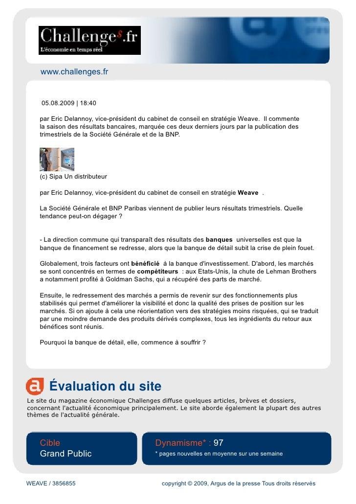 www.challenges.fr       05.08.2009 | 18:40      par Eric Delannoy, vice-président du cabinet de conseil en stratégie Weave...