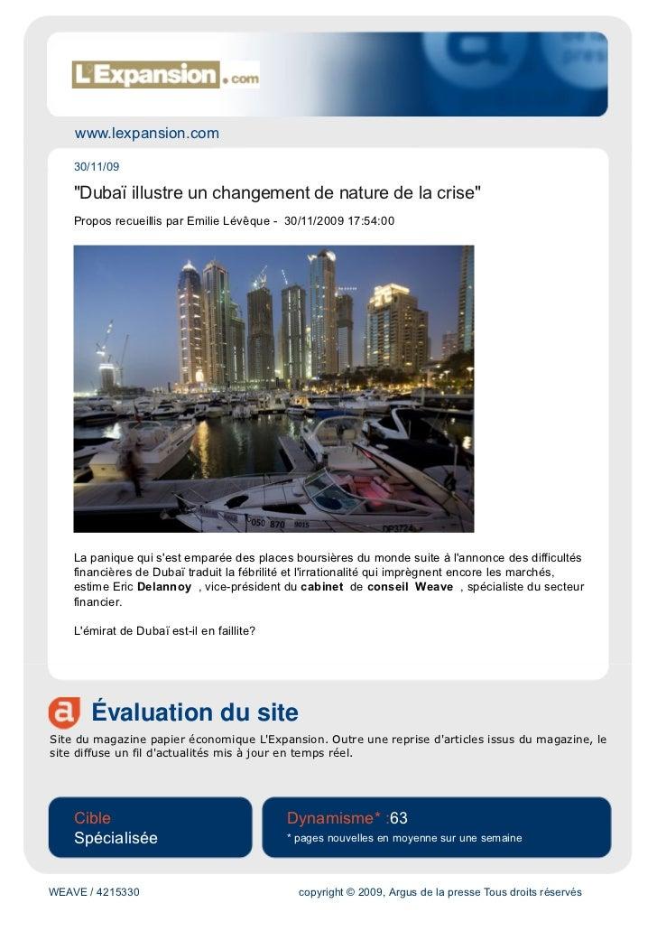 """www.lexpansion.com      30/11/09      """"Dubaï illustre un changement de nature de la crise""""     Propos recueillis par Emili..."""