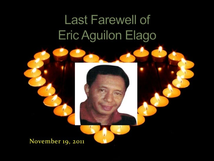 Last farewell of Eric A. Elago