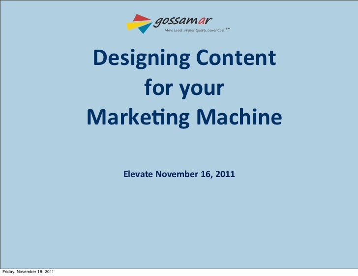 Pardot Elevate 2011: Designing Content for your Marketing Machine