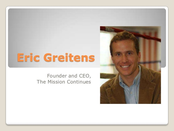 Eric Greitens<br />Founder and CEO,<br />The Mission Continues<br />