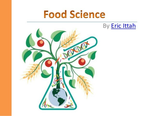 Food and Science By Eric Ittah