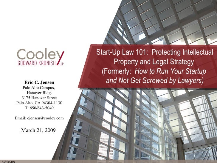 Start-Up Law 101:  Protecting Intellectual Property and Legal Strategy  (Formerly:  How to Run Your Startup  and Not Get S...