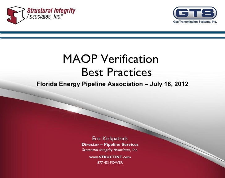 MAOP Verification          Best PracticesFlorida Energy Pipeline Association – July 18, 2012                     Eric Kirk...
