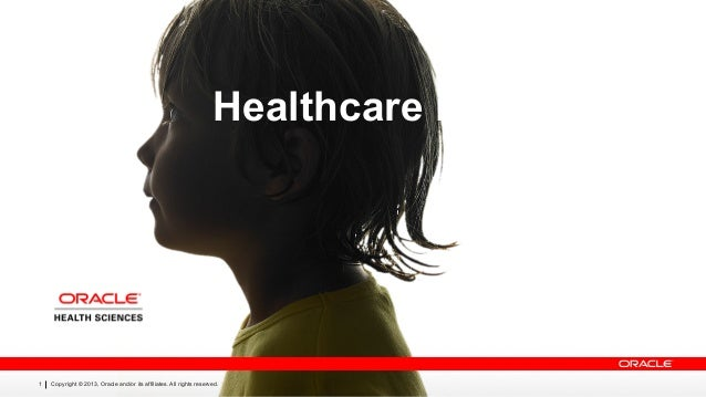 Copyright © 2013, Oracle and/or its affiliates. All rights reserved.1 Eric Mann Director, Product Marketing Oracle Health ...