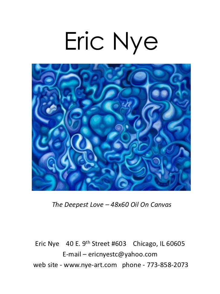 Eric Nye<br />The Deepest Love – 48x60 Oil On Canvas<br />Eric Nye    40 E. 9th Street #603    Chicago, IL 60605<br />E-ma...