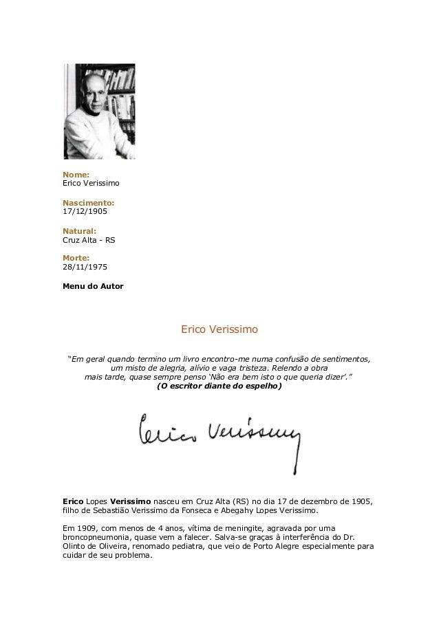 Nome: Erico Verissimo Nascimento: 17/12/1905 Natural: Cruz Alta - RS Morte: 28/11/1975 Menu do Autor Erico Verissimo ―Em g...