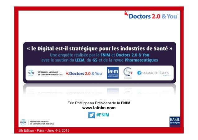 5th Edition - Paris - June 4-5, 2015 Eric Phélippeau Président de la FNIM www.lafnim.com #FNIM