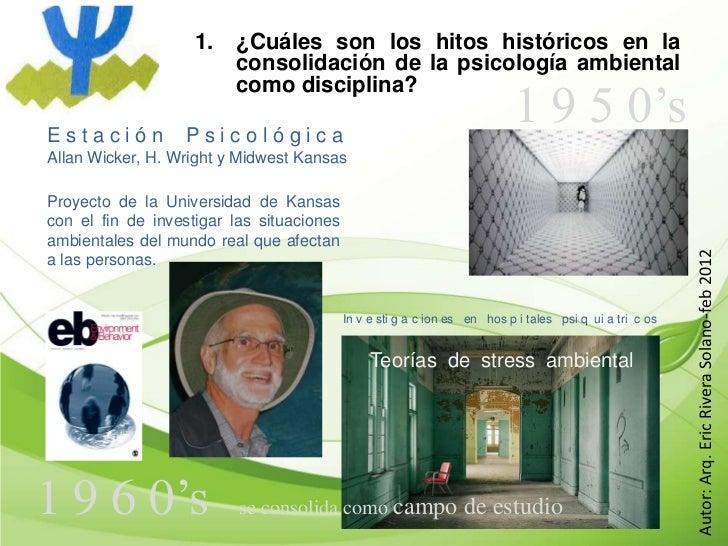 1.   ¿Cuáles son los hitos históricos en la                         consolidación de la psicología ambiental              ...