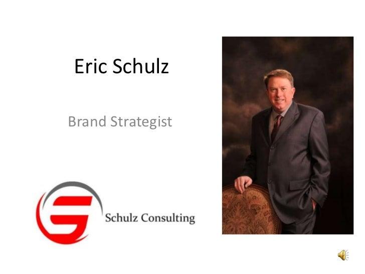 Eric Schulz<br />Brand Strategist<br />