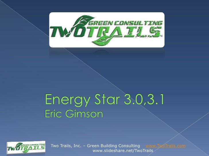 Two Trails, Inc. – Green Building Consulting www.TwoTrails.com                     www.slideshare.net/TwoTrails