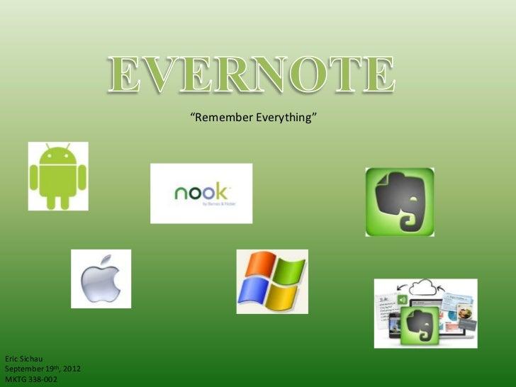 """Remember Everything""Eric SichauSeptember 19th, 2012MKTG 338-002"