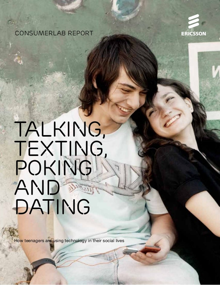 ConsumerLab reportTalking,texting,pokinganddatingHow teenagers are using technology in their social lives