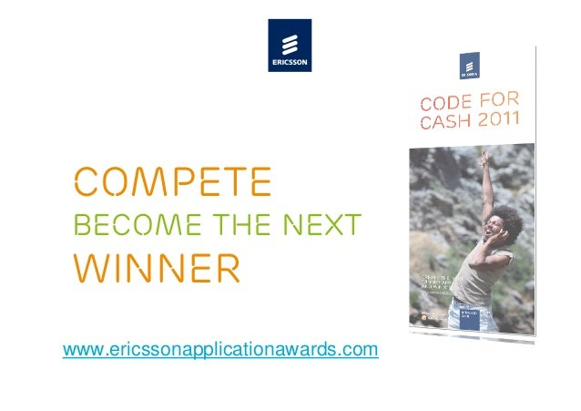 compete Become the next winner www.ericssonapplicationawards.com