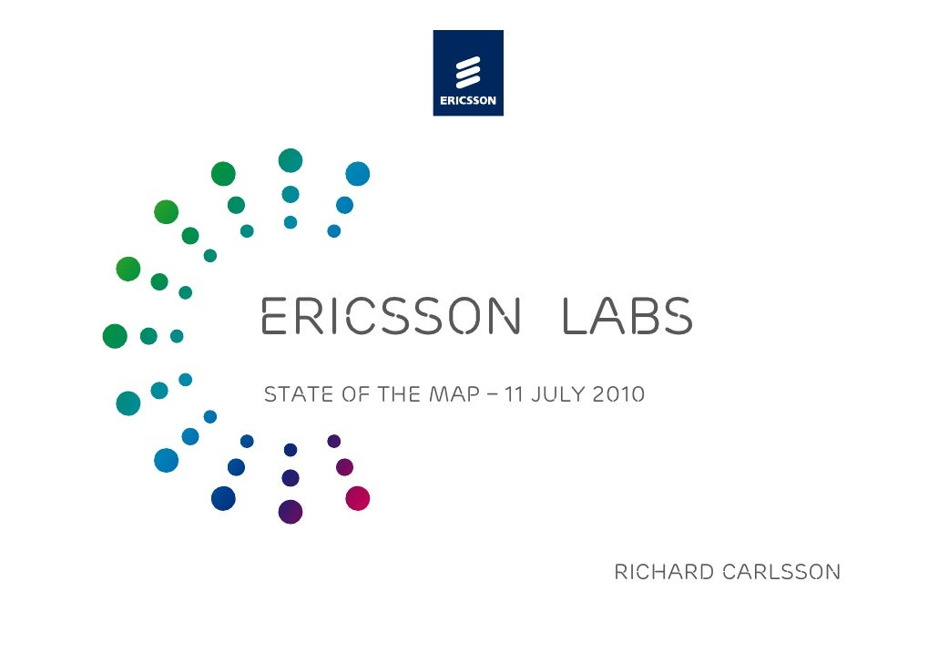 Ericsson labs State of the map – 11 july 2010                                 Richard Carlsson