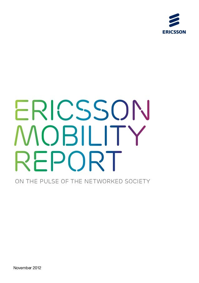 EricssonMobilityReportON THE PULSE OF THE NETWORKED SOCIETYNovember 2012