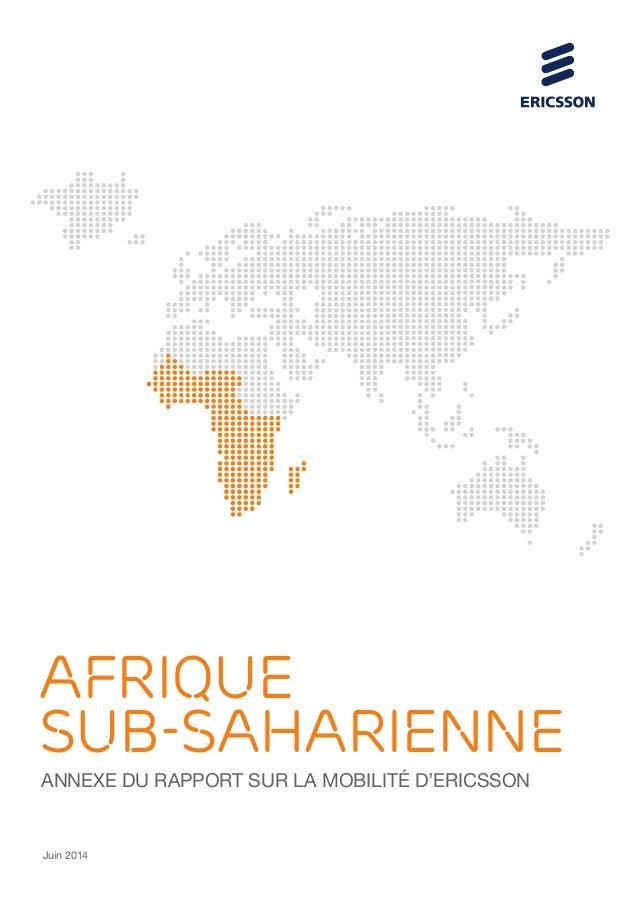 ANNEXE DU RAPPORT SUR LA MOBILITÉ D'ERICSSON AFRIQUE SUB-SAHARIENNE Juin 2014