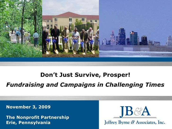 Don't Just Survive, Prosper! Fundraising and Campaigns in Challenging Times