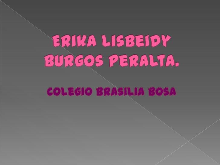 Erika Lisbeidy Burgos Peralta.Colegio Brasilia Bosa<br />