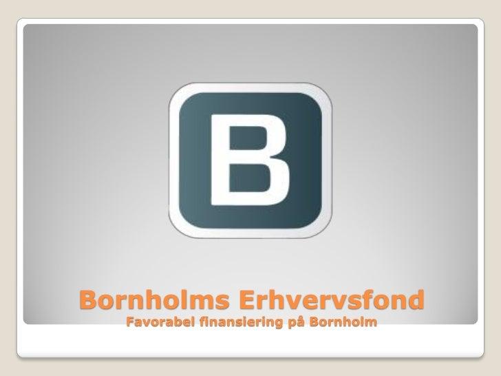 Bornholms Erhvervsfond   Favorabel finansiering på Bornholm
