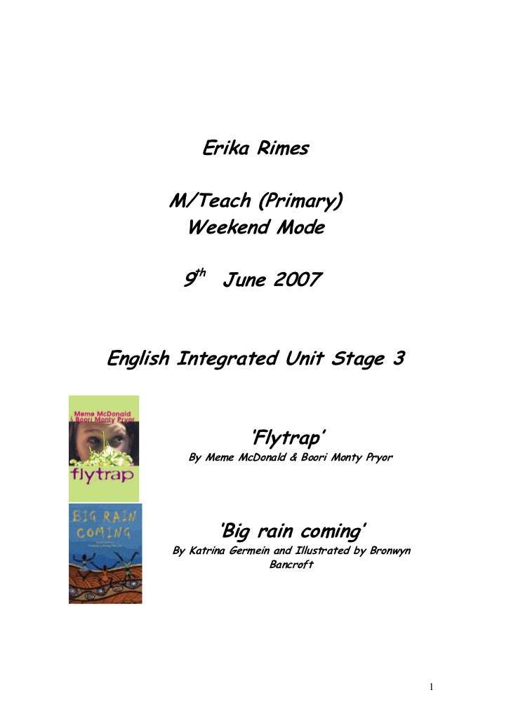Erika Rimes      M/Teach (Primary)       Weekend Mode       9th June 2007English Integrated Unit Stage 3                  ...