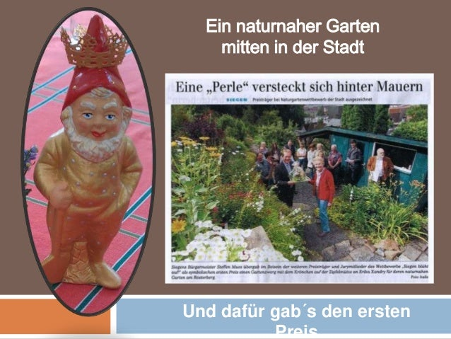 Und dafür gab´s den ersten Preis Ein naturnaher Garten mitten in der Stadt