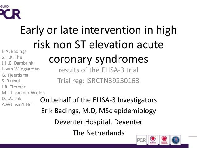 Early or late intervention in highrisk non ST elevation acutecoronary syndromesresults of the ELISA-3 trialTrial reg: ISRC...