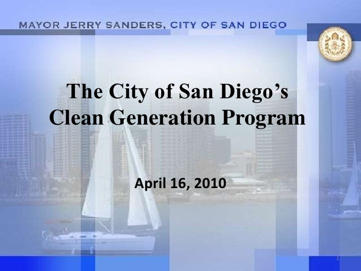 The City of San Diego's Clean Generation Program<br />April 16, 2010<br />1<br />