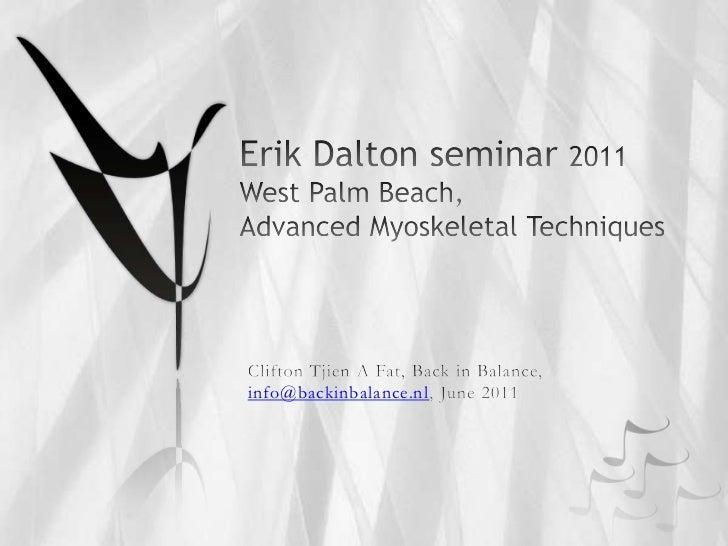 Erik Dalton seminar 2011 West Palm Beach, Advanced MyoskeletalTechniques<br />Clifton Tjien A Fat, Back in Balance,<br />i...