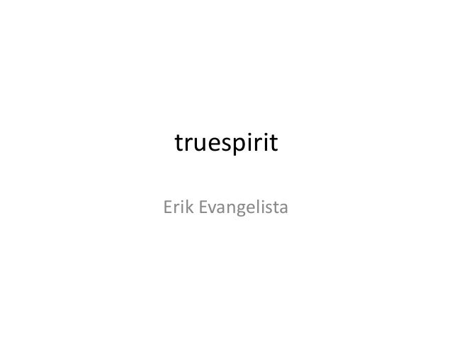 truespirit Erik Evangelista