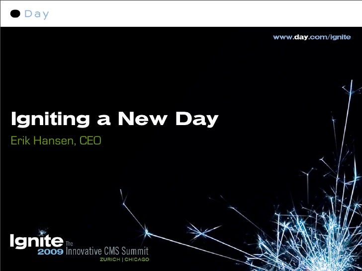 Igniting a New Day Erik Hansen, CEO