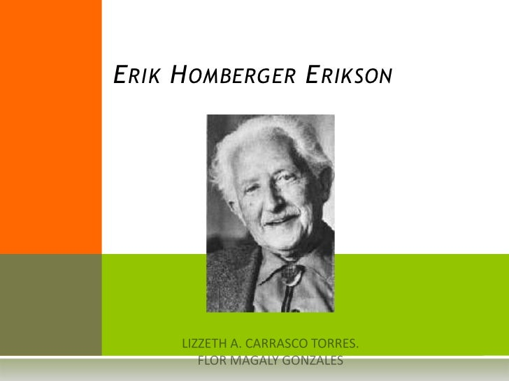 E RIK H OMBERGER E RIKSON