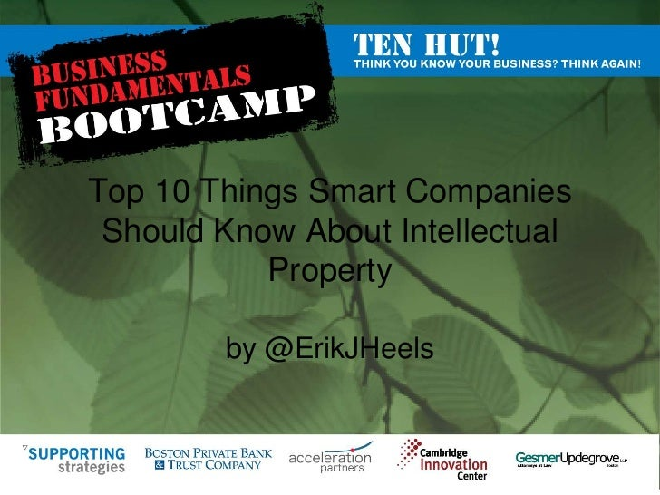 Top 10 Things Smart Companies Should Know About Intellectual Property<br />by @ErikJHeels<br />