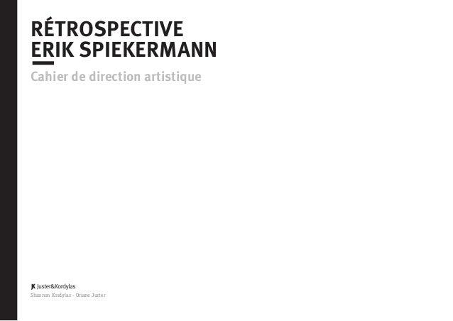 RÉTROSPECTIVE ERIK SPIEKERMANN Cahier de direction artistique Shannon Kordylas - Oriane Juster