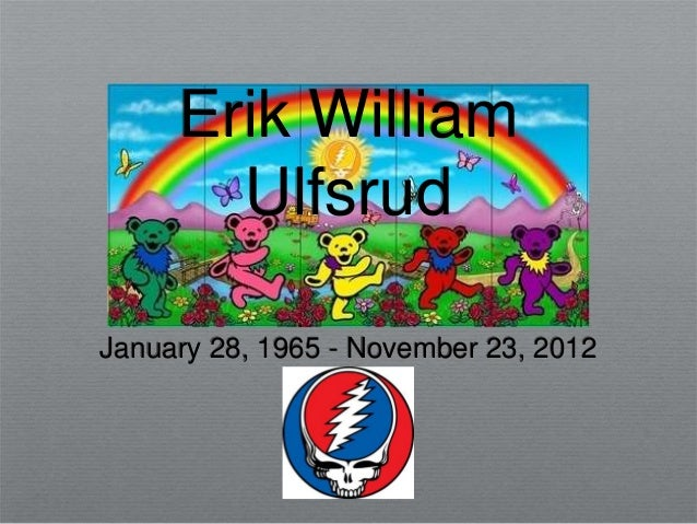 Erik William       UlfsrudJanuary 28, 1965 - November 23, 2012